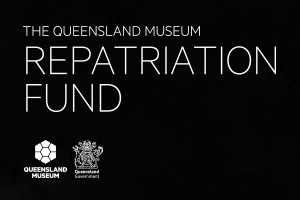 The Queensland Museum Repatriation Fund